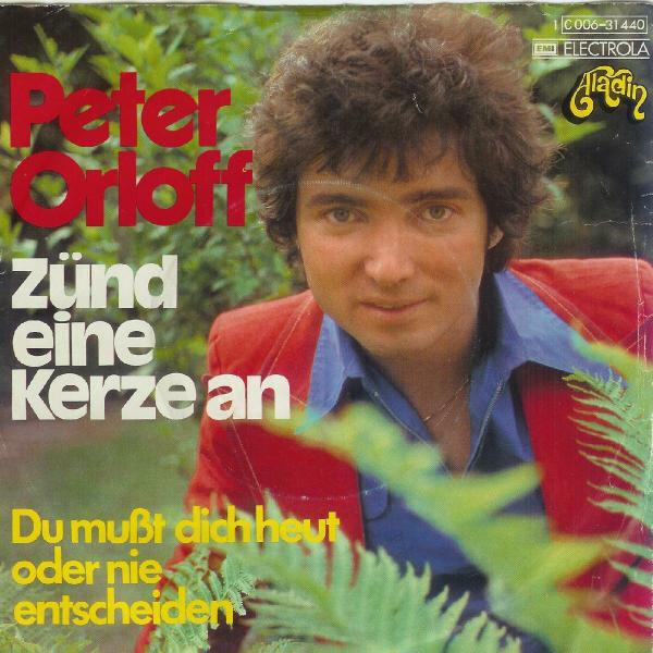Peter Orloff - CD Album - Zünd eine Kerze an - Du musst dich heut oder nie entscheiden