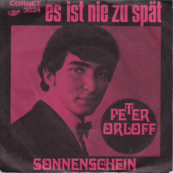Peter Orloff - es ist nie zu spät